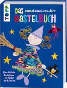 frechverlag: Das einmal-rund-ums-Jahr Bastelbuch