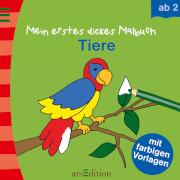 Ars Edition - Malbuch ab 2: Mein erstes dickes Malbuch: Tiere, ab 24 Monate - 4 Jahre, 80 Seiten