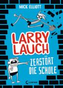 Larry Lauch zerstört die Schule
